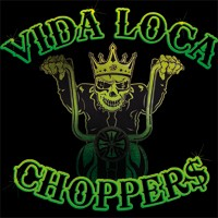VIDA LOCA CHOPPERS
